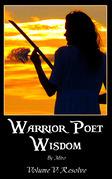 Warrior Poet Wisdom Vol. V: Resolve