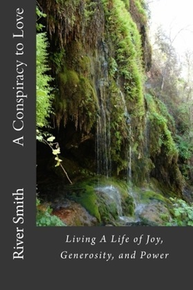 A Conspiracy to Love: Living a Life of Joy, Generosity, and Power (Revised Edition)