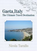 Gaeta, Italy: The Ultimate Travel Destination