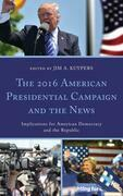 The 2016 American Presidential Campaign and the News