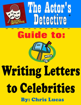 The Actor's Detective Guide to Writing Letters to Celebrities