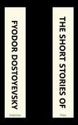 The Short Stories of Fyodor Dostoyevsky