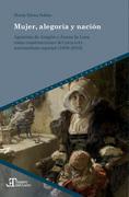 Mujer, alegoría y nación. Agustina de Aragón y Juana la Loca como construcciones del proyecto nacionalista español (1808-2016)