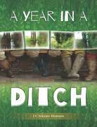 A Year in a Ditch
