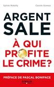 L'argent sale : à qui profite le crime ?