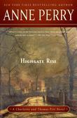 Highgate Rise: A Charlotte and Thomas Pitt Novel