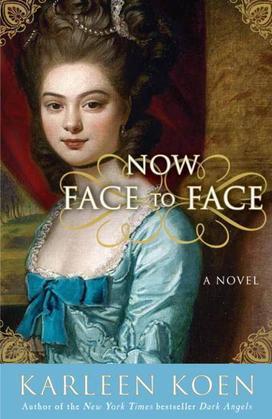 Now Face to Face: A Novel