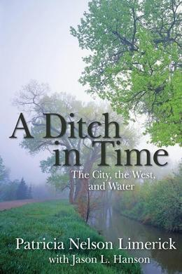 A Ditch in Time: The City, the West and Water