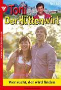 Toni der Hüttenwirt 189 – Heimatroman