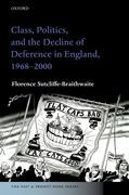 Class, Politics, and the Decline of Deference in England, 1968-2000