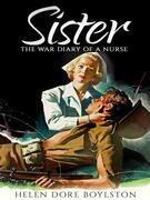 Sister: The War Diary of a Nurse (Illustrated)