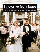 Innovative Techniques for Wedding Photography