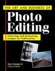 The Art and Business of Photo Editing: Selecting and Evaluating Images for Publication