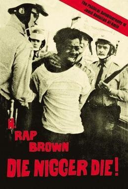Die Nigger Die!: A Political Autobiography of Jamil Abdullah Al-Amin