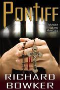 Pontiff (A novel of Religion, Murder, and Miracles)