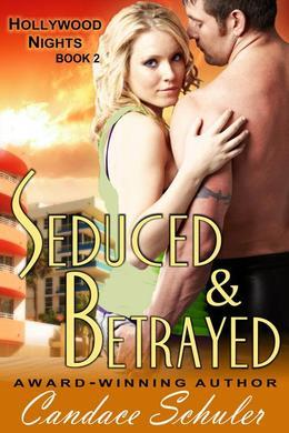 Seduced and Betrayed (The Hollywood Nights Series, Book 2)