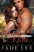 A Magic King (The Jade Lee Romantic Fantasies, Book 3)