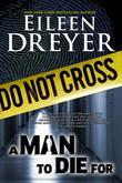 A Man to Die For  (A Romantic Suspense/Thriller)