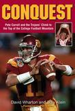 Conquest: Pete Carroll and the Trojans' Climb to the Top of the College Football Mountain