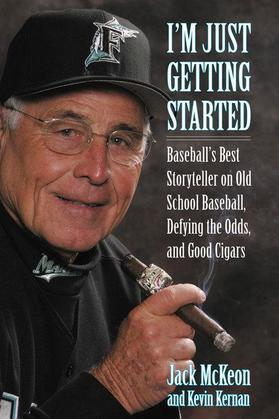 I'm Just Getting Started: Baseball's Best Storyteller on Old School Baseball, Defying the Odds, and Good Cigars