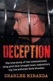Deception: The True Story of the International Drug Plot That Brought Down Australia's Top Law Enforcer Mark Standen