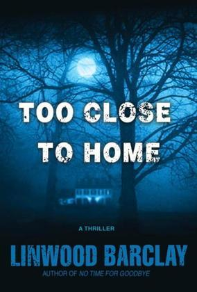 Too Close to Home: A Thriller