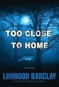 Too Close to Home: A Thriller