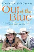 Out of the Blue: A City Girl's Tale of True Love and Romance with a Man on the Land