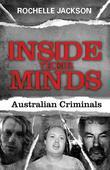 Inside Their Minds: Australian criminals