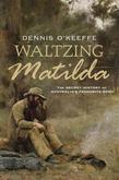 Waltzing Matilda: The secret history of Australia's favourite song