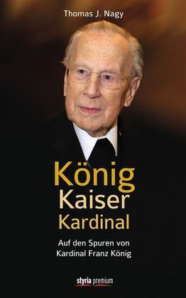 König – Kaiser – Kardinal