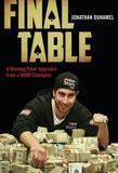 Final Table: A Winning Poker Approach from a Wsop Champion