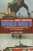 The Mammoth Book of How it Happened: World War II