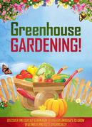 Greenhouse Gardening!