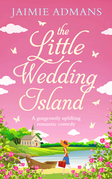 The Little Wedding Island: the perfect holiday beach read for 2018
