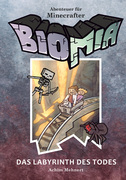 BIOMIA - Abenteuer für Minecraft Spieler: #3 Das Labyrinth des Todes