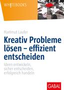 Kreativ Probleme lösen – effizient entscheiden