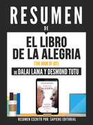 "Resumen De ""El Libro De La Alegría (The Book Of Joy) - De Dalai Lama Y Desmond Tutu"""