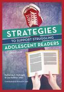 Strategies to Support Struggling Adolescent Readers, Grades 6-12