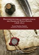 Documentos para la historia fiscal del erario de Nueva España (1808-1821)