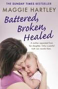 Battered, Broken, Healed