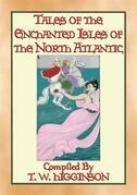 TALES OF THE ENCHANTED ISLANDS OF THE NORTH ATLANTIC - 20 Tales of Enchanted Islands