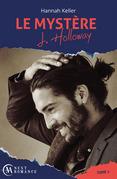 Le Mystère J. Holloway - tome 1