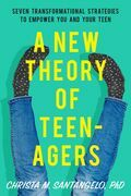 A New Theory of Teenagers