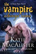 The Vampire Always Rises (Dark Ones, #11)
