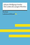 Die Leiden des jungen Werther von Johann Wolfgang Goethe: Lektüreschlüssel mit Inhaltsangabe, Interpretation, Prüfungsaufgaben mit Lösungen, Lernglossar. (Reclam Lektüreschlüssel XL)