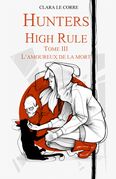 Hunters High Rule  Tome 3 L'Amoureux de la Mort