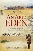 An Arid Eden: A Personal Account Of Conservation In The Kaokoveld