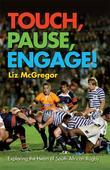 Touch, Pause, Engage!: Exploring The Heart Of South African Rugby