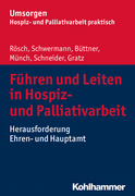 Führen und Leiten in Hospiz- und Palliativarbeit